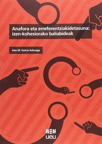 Anafora Eta Erreferentziakidetasuna - Izen-kohesiorako Baliabideak - Ines M. Garcia Azkoaga