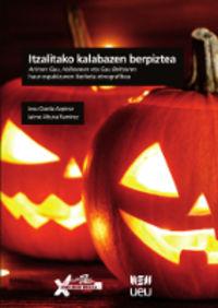 Itzalitako Kalabazen Berpiztea - Josu Ozaita Azpiroz / Jaime Altuna Ramirez