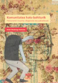 Komunitatea Hats-Bahiturik - Hiztunaren Trauma: Diagnosia Eta Paliatiboak - Ainize Madariaga Muthular