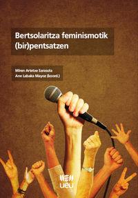 Bertsolaritza Feminismotik (bir) Pentsatzen - M. Artetxe Sarasola (coord) / Ane Labaka Mayoz (coord)