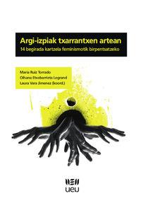 Argi-Izpiak Txarrantxen Artean - 14 Begirada Kartzela Feminismotik Birpentsatzeko - Maria Ruiz Torrada (coord. ) / Oihana Etxebarrieta (coord. ) / Laura Vara Jimenez (coord. )