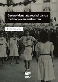 genero-identitatea euskal dantza tradizionalaren eraikuntzan - Oier Araolaza Arrieta