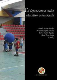 El deporte como medio educativo en la escuela - Amador  Lara Sanchez  /  [ET AL. ]