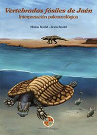 Vertebrados Fosiles De Jaen - Interpretacion Paleoecologica - Matias Reolid Perez / Jesus Reolid Perez