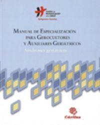 MANUAL DE ESPECIALIZACION PARA GEROCULTORES Y AUXILIARES GERIATRICOS