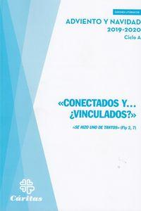CONECTADOS Y. .. ¿VINCULADOS? - ADVIENTO Y NAVIDAD (2019-2020)