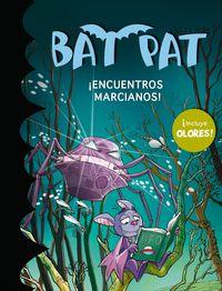 Bat Pat Olores - ¡encuentros Marcianos! - Roberto Pavanello