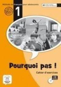 POURQUOI PAS! 1 (A1) CAHIER (+CD) (INTERN)