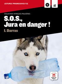 Sos Jura En Danger (nivel A2 / B1)  (+cd) - Aa. Vv.