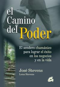 El camino del poder - Jose Stevens / Lena Stevens