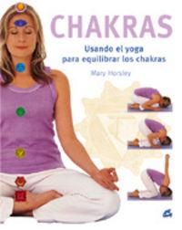 CHAKRAS - USANDO EL YOGA PARA EQUILIBRAR LOS CHAKRAS