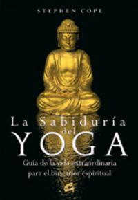 Sabiduria Del Yoga - Stephen Cope