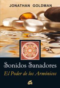 Sonidos Sanadores - El Poder De Los Armonicos - Jonathan Goldman