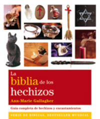 Biblia De Los Hechizos, La - Guia Completa De Hechizos Y Encantamientos - Ann-Marie Gallager