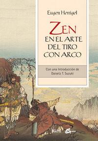Zen En El Arte Del Tiro Con Arco - Eugen Herrigel