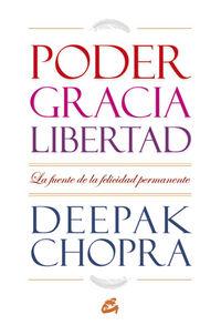 Poder, Gracia Y Libertad - Deepak Chopra
