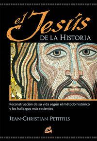 Jesus De La Historia, El - Reconstruccion De Su Vida Segun El Metodo Historico Y Los Hallazgos Mas Recientes - Jean-Christian Petitfils