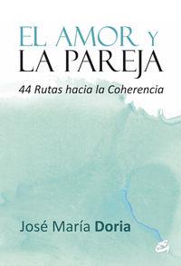 AMOR Y LA PAREJA, EL - 44 RUTAS HACIA LA COHERENCIA