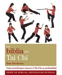 Biblia Del Tai Chi, La - Guia Esencial Para Conocer El Tai Chi En Profundidad - Dan Docherty