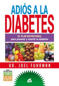 Adios A La Diabetes - El Plan Nutricional Para Prevenir Y Revertir La Diabetes - Joel Fuhrman