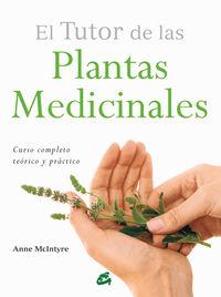 TUTOR DE LAS PLANTAS MEDICINALES, EL - CURSO COMPLETO TEORICO Y PRACTICO