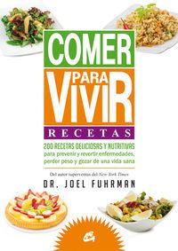 Comer Para Vivir - Recetas - Joel Fuhrman