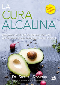 La  cura alcalina  -  Programa De 14 Dias De Dieta Alcalina Para Perder Peso, Ganar Energia Y Recobrar La Salud - Stephan Domenig