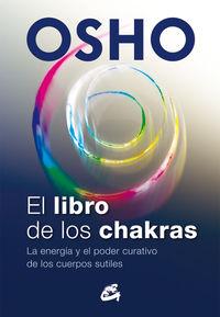 Libro De Los Chakras, El - La Energia Y El Poder Curativo De Los Cuerpos Sutiles - Osho