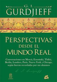 Perspectivas Desde El Mundo Real - G. I. Gurdjieff