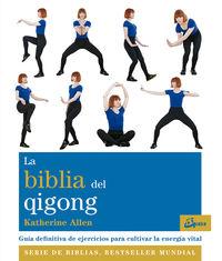 Biblia Del Qigong, La - Guia Definitiva De Ejercicios Para Cultivar La Energia Vital - Katherine Allen