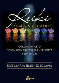 REIKI, SANACION Y CHAKRAS - CURSO COMPLETO DE SANACION INTEGRAL ENERGETICA Y ESPIRITUAL