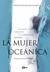 MUJER OCEANICA, LA - UNA VISION TRANSFORMADORA DE LA SEXUALIDAD FEMENINA