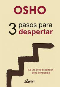 3 PASOS PARA DESPERTAR - LA VIA DE LA EXPANSION DE LA CONCIENCIA
