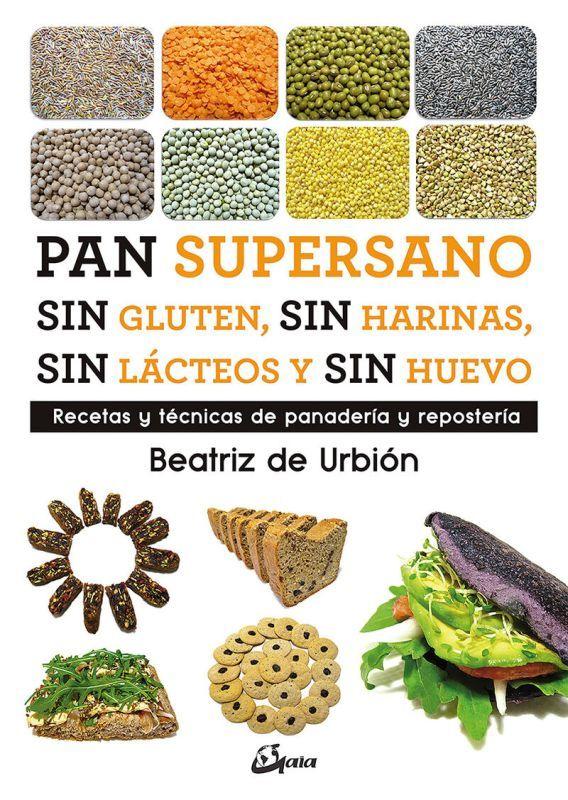 PAN SUPERSANO SIN GLUTEN, SIN HARINAS, SIN LACTEOS Y SIN HUEVO - RECETAS Y TECNICAS DE PANADERIA Y REPOSTERIA