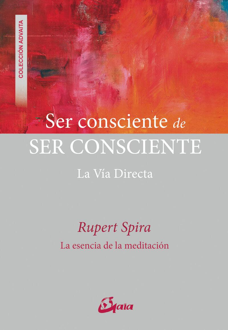 SER CONSCIENTE DE SER CONSCIENTE - LA VIA DIRECTA