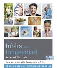 Biblia De La Longevidad, La - Guia Para Una Vida Larga, Sana Y Feliz - Susannah Marriott
