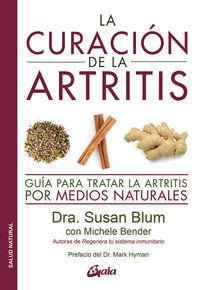Curacion De La Artritis, La - Guia Para Tratar La Artritis Por Medios Naturales - Susan Blum