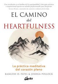 Camino Del Heartfulness, El - La Practica Meditativa Del Corazon Pleno - Kamlesh D. Patel / Joshua Pollock