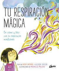 TU RESPIRACION MAGICA - EN CALMA Y FELIZ CON LA RESPIRACION MINDFULNESS