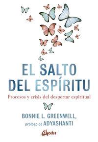 SALTO DEL ESPIRITU, EL - PROCESOS Y CRISIS DEL DESPERTAR ESPIRITUAL