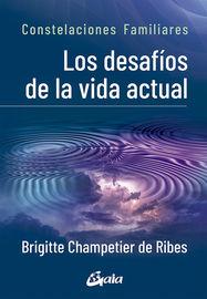 Desafios De La Vida Actual, Los - Constelaciones Familiares - Brigitte Champetier De Ribes