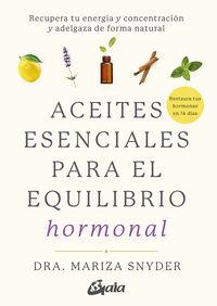 ACEITES ESENCIALES PARA EL EQUILIBRIO HORMONAL - RECUPERA TU ENERGIA Y CONCENTRACION Y ADELGAZA DE FORMA NATURAL
