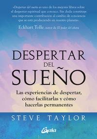 DESPERTAR DEL SUEÑO - LAS EXPERIENCIAS DE DESPERTAR, COMO FACILITARLAS Y COMO HACERLAS PERMANENTES