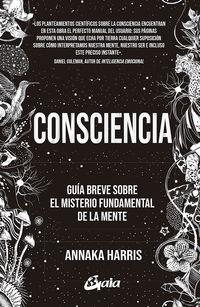 CONSCIENCIA - GUIA BREVE SOBRE EL MISTERIO FUNDAMENTAL DE LA MENTE