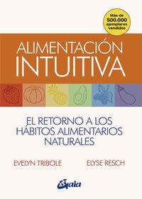 ALIMENTACION INTUITIVA - EL RETORNO A LOS HABITOS ALIMENTARIOS NATURALES