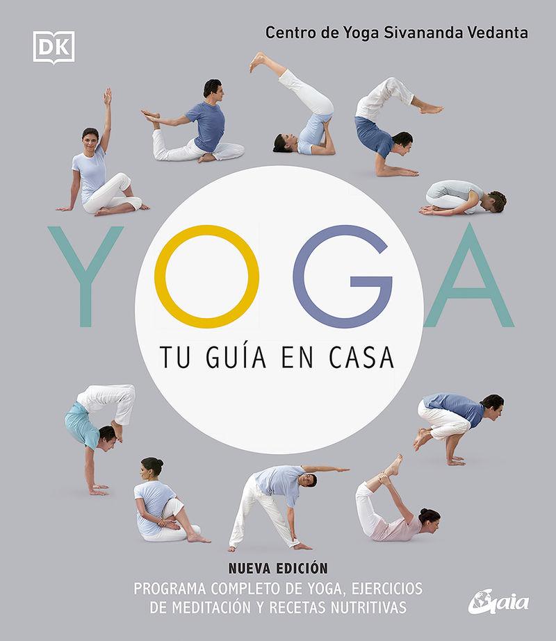 YOGA, TU GUIA EN CASA - PROGRAMA COMPLETO DE YOGA, EJERCICIOS DE MEDITACION Y RECETAS NUTRITIVAS