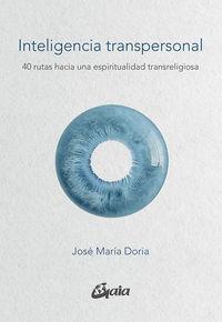 INTELIGENCIA TRANSPERSONAL - 40 RUTAS HACIA UNA ESPIRITUALIDAD TRANSRELIGIOSA