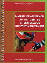 Manual De Asistencia En Incidentes Intencionados Con Victimas En Masa - Carlos Escudero Cuadrillero