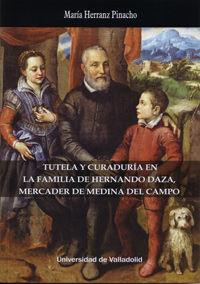 Tutela Y Curaduria En La Familia De Hernando Daza, Mercader De Medina Del Campo - Maria Herranz Pinacho