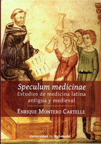 SPECULUM MEDICINAE - ESTUDIOS DE MEDICINA LATINA ANTIGUA Y MEDIEVAL
